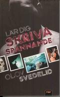Lär dig skriva spännande av Olof Svedelid