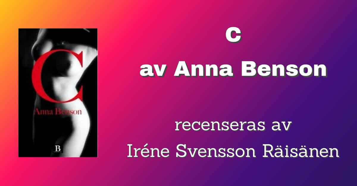 C en självbiografi av Anna Benson