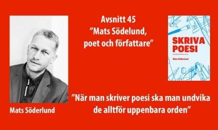 Mats Söderlund, poet och författare – avsnitt 45 Poetpodden