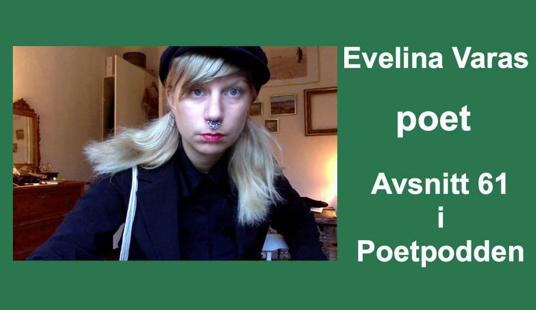 Evelina Varas – avsnitt 61 i Poetpodden