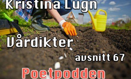 Kristina Lugn och vårdikter– avsnitt 67 i Poetpodden
